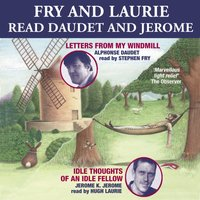 Letters From My Windmill. Idle Thoughts Of An Idle Fellow - Alphonse Daudet - audiobook