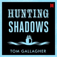 Hunting Shadows - Tom Gallagher - audiobook