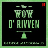 The Wow O' Rivven - George MacDonald - audiobook
