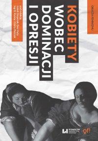 Kobiety wobec dominacji i opresji - Izabela Desperak - ebook