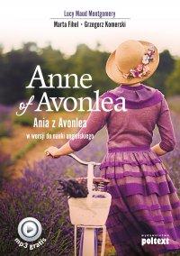 Anne of Avonlea. Ania z Avonlea w wersji do nauki angielskiego - Lucy Maud Montgomery - audiobook