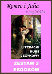 3 ebooki: Romeo i Julia z angielskim. Literacki kurs językowy - William Shakespeare - ebook