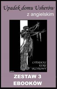 3 ebooki: Upadek domu Usherów z angielskim. Literacki kurs językowy - Edgar Allan Poe - ebook