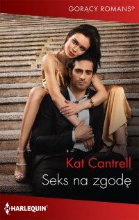 Seks na zgodę - Kat Cantrell - ebook