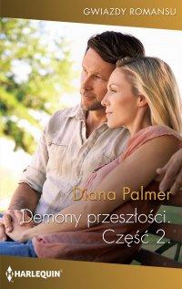 Demony przeszłości. Część druga - Diana Palmer - ebook