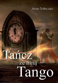 Tańcz ze mną tango - Artur Tołłoczko - ebook