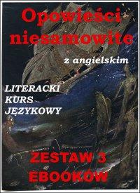 3 ebooki: Opowieści niesamowite z angielskim. Literacki kurs językowy - Edgar Allan Poe - ebook
