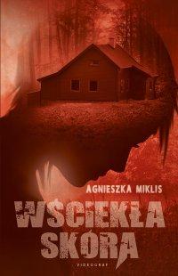 Wściekła skóra - Agnieszka Miklis - ebook