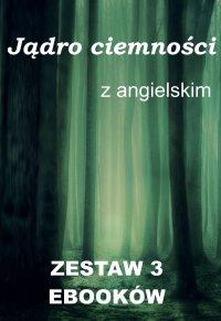 Jądro ciemności z angielskim. Zestaw 3 ebooków - Joseph Conrad - ebook
