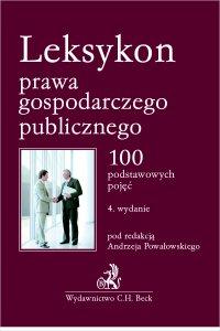 Leksykon prawa gospodarczego publicznego. 100 podstawowych pojęć - Andrzej Powałowski - ebook