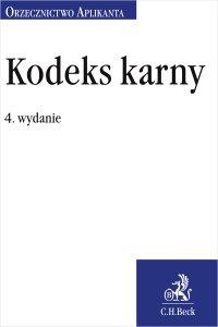 Kodeks karny. Orzecznictwo Aplikanta. Wydanie 4 - Joanna Ablewicz - ebook