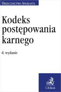 Kodeks postępowania karnego. Orzecznictwo Aplikanta. Wydanie 4 - Joanna Ablewicz - ebook