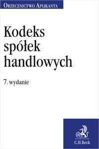 Kodeks spółek handlowych. Orzecznictwo Aplikanta. Wydanie 7