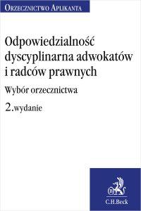 Odpowiedzialność dyscyplinarna adwokatów i radców prawnych. Wybór orzecznictwa. Wydanie 2 - Joanna Ablewicz - ebook
