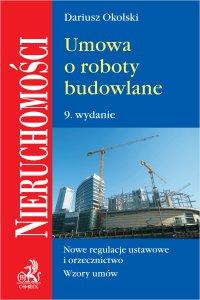 Umowa o roboty budowlane. Wydanie 9 - Dariusz Okolski - ebook
