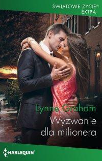 Wyzwanie dla milionera - Lynne Graham - ebook