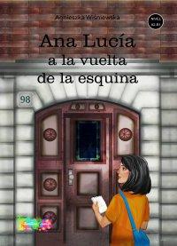 Ana Lucia a la vuelta de la esquina - Agnieszka Wiśniewska - ebook