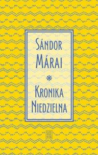 Kronika Niedzielna - Sandor Marai - ebook