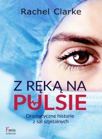 Z ręką na pulsie - Rachel Clarke - ebook