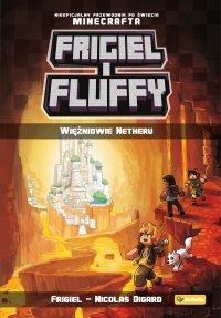 Frigiel i Fluffy. Więźniowie Netheru - Frigiel - ebook