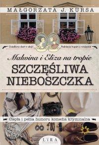 Malwina i Eliza na tropie. Szczęśliwa nieboszczka - Małgorzata J. Kursa - ebook
