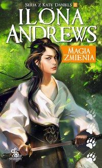 Magia zmienia - Ilona Andrews - ebook