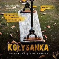 Kołysanka - Bartłomiej Piotrowski - audiobook