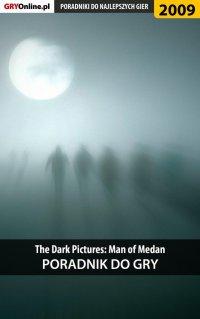 "The Dark Pictures Man of Medan - poradnik do gry - Natalia ""N.Tenn"" Fras - ebook"