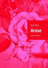 Arose - Sha Dhar - ebook