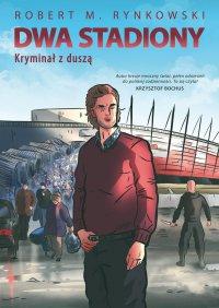 Dwa stadiony - Robert Rynkowski - ebook