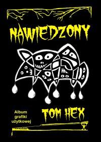 Nawiedzony. Album grafiki użytkowej - Tom Hex - ebook