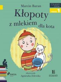 Klopoty z mlekiem dla kota - Marcin Baran - ebook