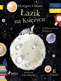 Łazik na księżycu - O Mieczysławie Bekkerze - Grzegorz Chlasta - ebook