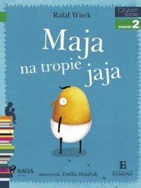 Maja na tropie jaja - Rafał Witek - ebook