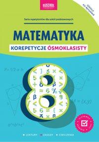 Matematyka. Korepetycje ósmoklasisty - Adam Konstantynowicz - ebook