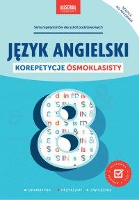 Język angielski. Korepetycje ósmoklasisty - Opracowanie zbiorowe - ebook