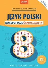 Język polski. Korepetycje ósmoklasisty. - Opracowanie zbiorowe - ebook
