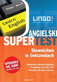 Angielski Supertest. Słownictwo w ćwiczeniach. eBook - Opracowanie zbiorowe - ebook