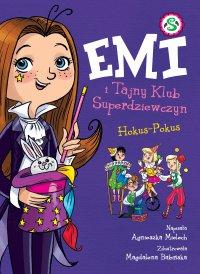 Emi i Tajny Klub Superdziewczyn. Hokus Pokus. Tom 9 - Agnieszka Mielech - ebook