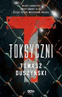 Toksyczni - Tomasz Duszyński - ebook