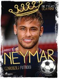 Neymar - Czarodziej futbolu - Dariusz Tuzimek - ebook