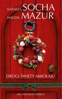 Drogi Święty Mikołaju - Magda Mazur - ebook
