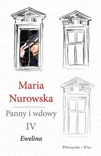 Panny i wdowy. Tom 4. Ewelina - Maria Nurowska - ebook