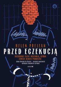 Przed egzekucją - Helen Prejean - ebook
