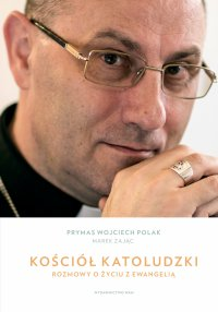 Kościół katoludzki. Rozmowy o życiu z Ewangelią - Abp Wojciech Polak - ebook
