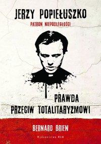 Jerzy Popiełuszko. Prawda przeciw totalitaryzmowi - Bernard Brien - ebook