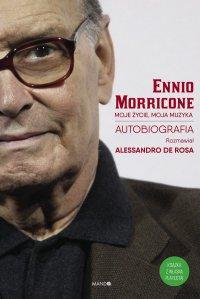 Moje życie, moja muzyka. Autobiografia Ennio Moriccone