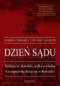 Dzień sądu. Nadużycia, skandale, walka o władzę. Co naprawdę dzieje się w Kościele? - Andrea Tornielli - ebook