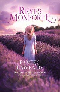 Pamięć lawendy - Reyes Monforte - ebook