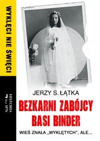 Bezkarni zabójcy Basi Binder - Jerzy S. Łątka - ebook